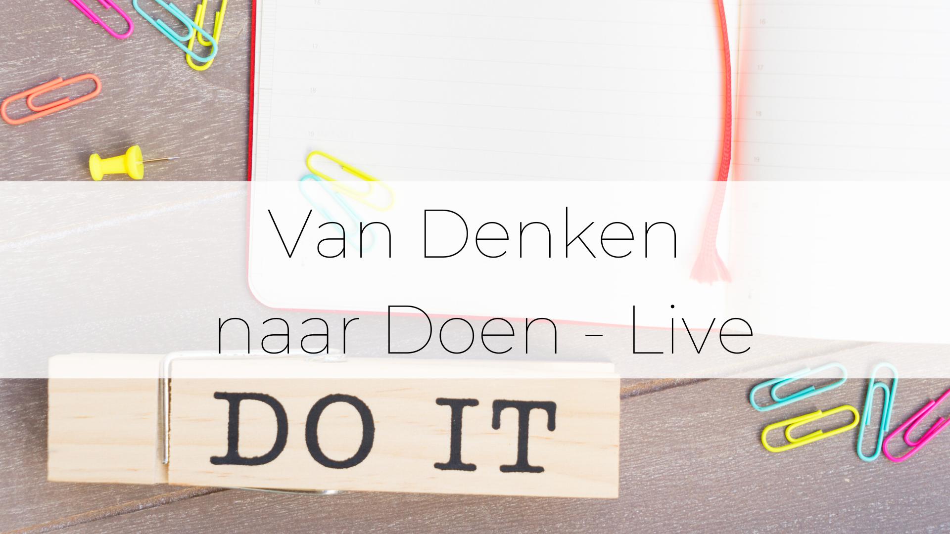 Van Denken naar Doen – live workshop