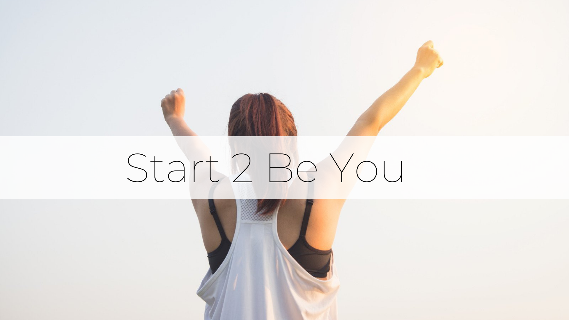 Start 2 Be You
